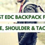 Best EDC Backpack For Office, Shoulder & Tactical